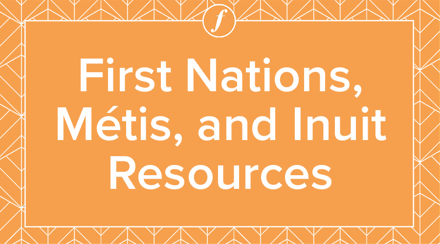 First Nations, Metis, and Inuit Resources